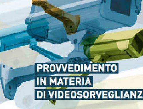 Provvedimento in materia di Videosorveglianza – Integrazione