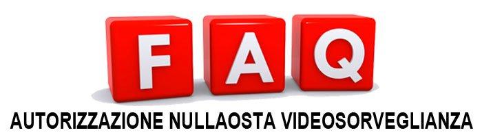 faq nullaosta istanza autorizzazione videosorveglianza